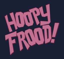 HOOPY FROOD! (text) by shaydeychic