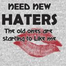 Need New Haters by best-designs