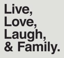 Live , love , laugh and family by WAMTEES