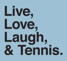 Live , love , laugh and tennis Kids Clothes