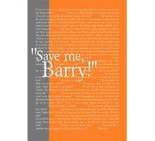 """Save me, Barry!"" Photographic Print"