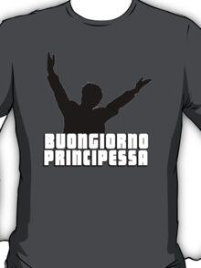 Buongiorno Principessa T-Shirt