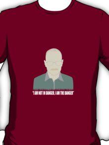 I AM the danger T-Shirt