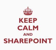Keep Calm And SharePoint by myclubtees