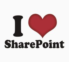 I Love SharePoint by myclubtees