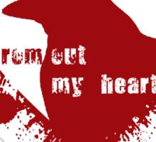 Take thy beak from out my heart Sticker