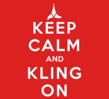 keep calm and kling-on by timmehtees