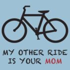 My Other Ride Is Your Mom by TomLivie