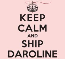 Keep Calm and SHIP Daroline (Vampire Diaries) LS by rachaelroyalty
