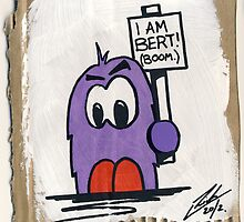 "Bert - ""I am Bert...BOOM!"" by Richard Yeomans"