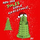 How The Dalek Stole Christmas! by atlasspecter