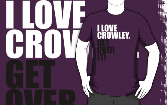 I love Crowley. Get over it! by gloriouspurpose