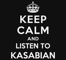 Keep Calm and listen to Kasabian by Yiannis  Telemachou