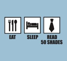 Eat, Sleep, Read 50 Shades by ScottW93