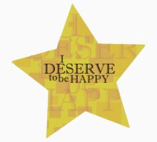 I Deserve to be Happy (Affermations 1) T-Shirt