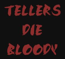 Tellers Don't Die Easy by facemanpeck