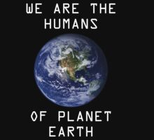 We are the humans of planet earth by picky62