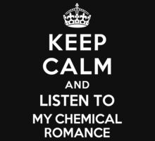 Keep Calm and listen to My Chemical Romance by Yiannis  Telemachou