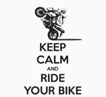 KEEP CALM AND RIDE YOUR BIKE by chester92