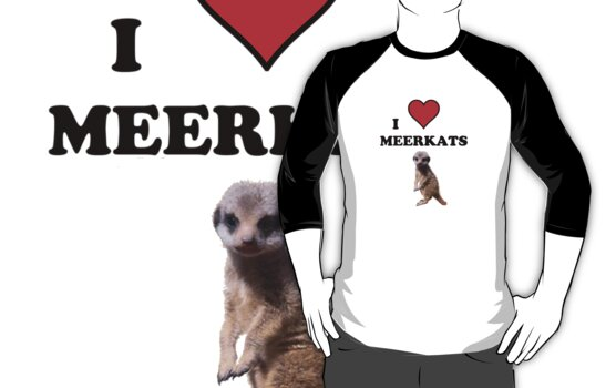 I Heart Meerkats (T-Shirt & Sticker ) by PopCultFanatics