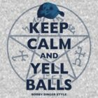 Keep Calm..... Balls! by Joe Dugan