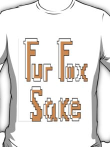 Fur Fox Sake T-Shirt