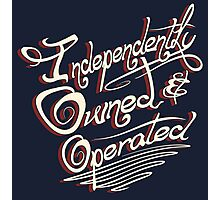 Independently Owned & Operated   Photographic Print