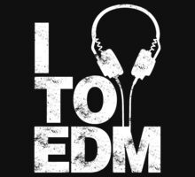 I Listen to EDM (white) by DropBass