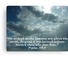 """Psalm 103:11""  by Carter L. Shepard Canvas Print"