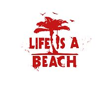 life is a beach Photographic Print