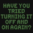 Have You Tried Turning It Off and On Again? by Robin Lund