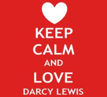 Keep Calm and Love Darcy Lewis by Jypsi1992