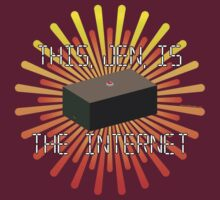 This, Jen, is... The Internet by tudi