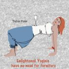 Enlightened Yoginis have no need for furniture by Amanda Latchmore