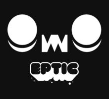 Eptic Dubstep by thejanitormafia