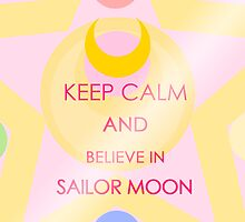 Keep Calm - And Believe in Sailor Moon Iphone Cases by SimplySM