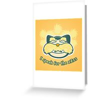 I am the Snorax Greeting Card