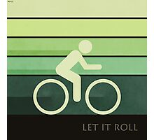 Let It Roll Photographic Print