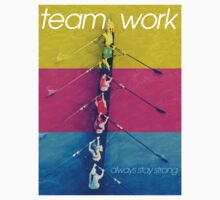 Team Work. Always Stay Strong. by DropBass