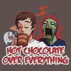Hot Chocolate Over Everything by GhostRobo