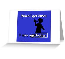 When I Get Down... Greeting Card