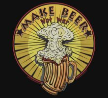 MAKE BEER NOT WAR by Larry Butterworth