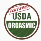 Certified USDA Orgasmic by Rob Price