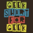 Geek Shirt For Geek by GeekShirtsHQ