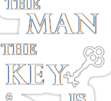 The man with the key is king 2 Sticker