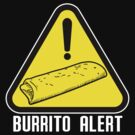 BURRITO ALERT! by CaptZ