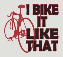 I bike it like that  by BUB THE ZOMBIE