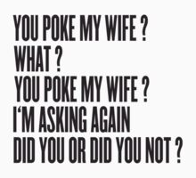 You poke my wife ? by WAMTEES