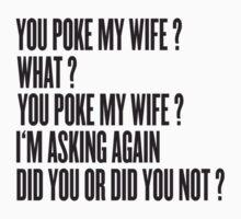 You poke my wife ? by WAMTEES