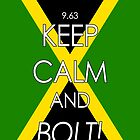 Keep Calm and BOLT by specialk73